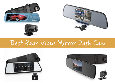 Top 12 Best Rear View Mirror Dash Cam